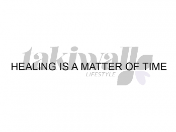 HEALING IS A MATTER OF TIME